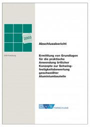 Ermittlung von Grundlagen für die praktische Anwendung örtlicher Konzepte zur Schwingfestigkeitsbewertung geschweißter Aluminiumbauteile