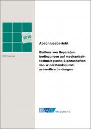 Einfluss von Reparaturbedingungen auf mechanisch-technologische Eigenschaften von Widerstandspunktschweißverbindungen