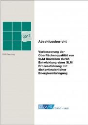 Verbesserung der Oberflächenqualität von SLM Bauteilen durch Entwicklung einer SLM Prozessführung mit diskontinuierlicher Energieeinbringung