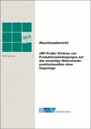 eRP-ProBe - Einfluss von Produktionsbedingungen auf das einseitige Widerstandspunktschweißen ohne Gegenlage