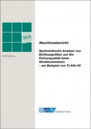 Systematische Analyse von Einflussgrößen auf die Pulverqualität beim Strahlschmelzen - am Beispiel von Ti-6Al-4V