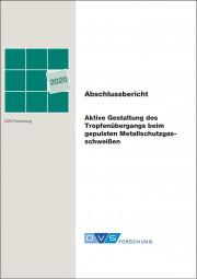 Aktive Gestaltung des Tropfenübergangs beim gepulsten Metallschutzgasschweißen