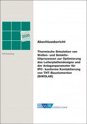 Thermische Simulation von Wellen- und Selektivlötprozessen zur Optimierung des Leiterplattendesigns und der Anlagenparameter für IPC-konforme Kontaktierung von THT-Bauelementen (SiWOLAK)