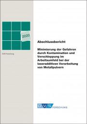 Minimierung der Gefahren durch Kontamination und Verschleppung im Arbeitsumfeld bei der laseradditiven Verarbeitung von Metallpulvern