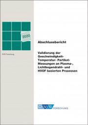 Validierung der Geschwindigkeit-Temperatur-Partikel-Messungen an Plasma-, Lichtbogendraht- und HVOF basierten Prozessen