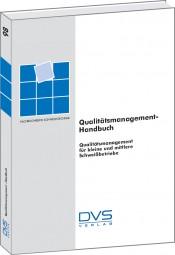 Qualitätsmanagement - Handbuch Qualitätsmanagement für kleine und mittlere Schweißbetriebe