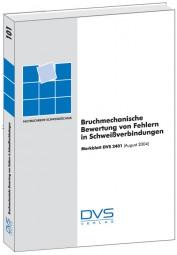 Bruchmechanische Bewertung von Fehlern in Schweißverbindungen Merkblatt DVS 2401