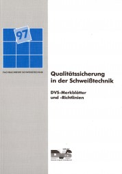 Qualitätssicherung in der Schweißtechnik DVS-Merkblätter und -Richtlinien