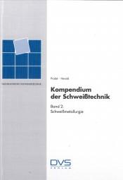 Kompendium der Schweißtechnik Band 2: Schweißmetallurgie