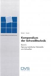 Kompendium der Schweißtechnik Band 3: Eignung metallischer Werkstoffe zum Schweißen
