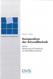 Kompendium der Schweißtechnik Band 4: Berechnung und Gestaltung von Schweißkonstruktionen
