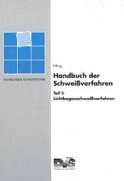 Handbuch der Schweißverfahren Teil I: Lichtbogenschweißverfahren