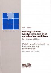Metallographische Anleitung zum Farbätzen nach dem Tauchverfahren Teil I: Farbätzen nach Klemm