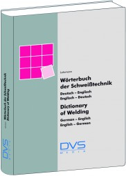 Dictionary Welding Technology German/English - English/German