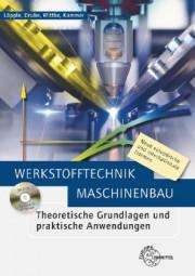 Werkstofftechnik Maschinenbau - Theoretische Grundlagen und praktische Anwendungen