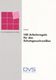140 Arbeitsregeln für das Schutzgasschweißen
