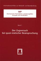 Der Zugversuch bei quasi-statischer Beanspruchung WP - Mechanische Prüfverfahren und Kenngrößen - kompakt und verständlich Band 1