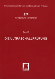 Die Ultraschallprüfung ZfP-kompakt und verständlich Band 1