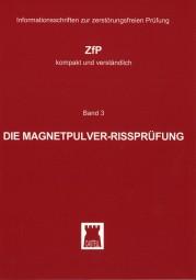 Die Magnetpulver-Rissprüfung ZfP-kompakt und verständlich Band 3