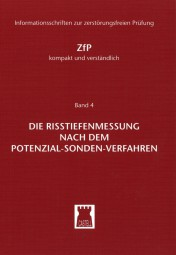 Die Risstiefenmessung nach dem Potential-Sonden-Verfahren ZfP-kompakt und verständlich Band 4
