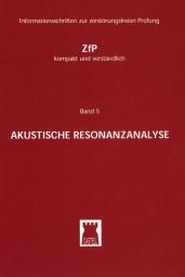Akustische Resonanzanalyse ZfP-kompakt und verständlich Band 5