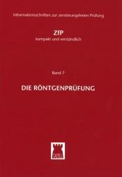 Die Röntgenprüfung ZfP-kompakt und verständlich Band 7