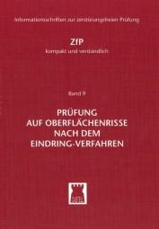 Prüfung auf Oberflächenrisse nach dem Eindring-Verfahren ZfP-kompakt und verständlich Band 9